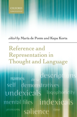 Reference and Representation in Thought and Language - Ponte, Maria de (Editor), and Korta, Kepa (Editor)