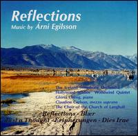 Reflections: Music by Árni Egilsson - Claudine Carlson (mezzo-soprano); Gloria Cheng (piano); Hollywood Studios Woodwinds Quintet; Robert Hunter (piano);...