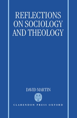 Reflections on Sociology and Theology - Martin, David