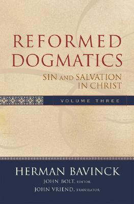 Reformed Dogmatics: Sin and Salvation in Christ - Bavinck, Herman, and Bolt, John (Editor), and Vriend, John (Translated by)