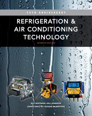 Refrigeration and Air Conditioning Technology - Whitman, Bill, and Johnson, Bill