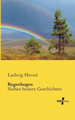 Regenbogen - Hevesi, Ludwig