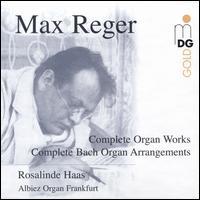 Reger: Complete Organ Works - Rosalinde Haas (organ)