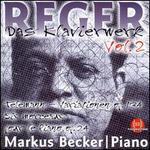 Reger: Das Klavierwerk, Vol. 2
