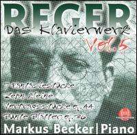 Reger: Das Klavierwerk, Vol. 5 - Markus Becker (piano)