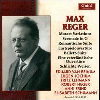 Reger: Mozart Variations; Serenade; Romantische Suite; Lustspielouvertüre; & others - Anni Frind (soprano); Elisabeth Schumann (soprano)