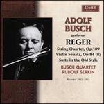Reger: String Quartet; Violin Sonata; Suite in the Old Style
