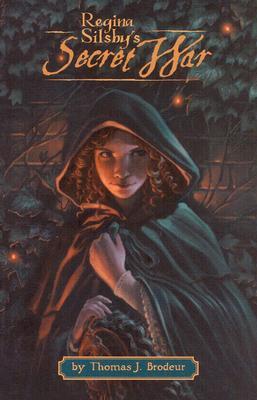 Regina Silsby's Secret War - Brodeur, Tom