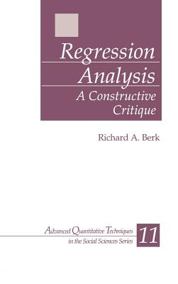 Regression Analysis: A Constructive Critique - Berk, Richard A
