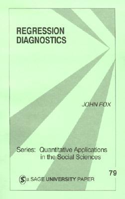 Regression Diagnostics: An Introduction - Fox, John