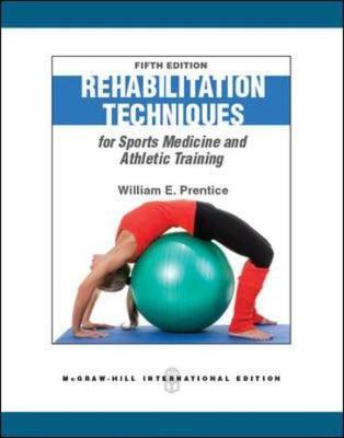 Rehabilitation Techniques in Sports Medicine - Prentice, William E.