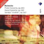 """Reinecke: Flute Concerto, Op. 283; Harp Concerto, Op. 182; Sonata """"Undine"""", Op. 167"""