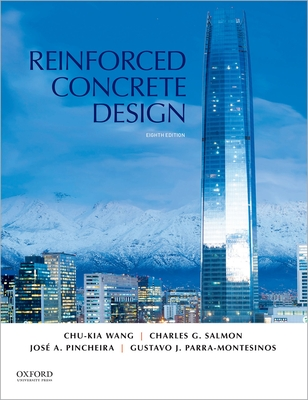 Reinforced Concrete Design - Wang, Chu-Kia, and Salmon, Charles G, and Pincheira, Jose