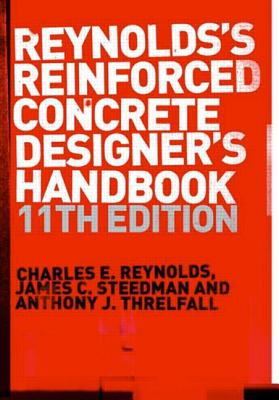 Reinforced Concrete Designer's Handbook - Reynolds, Charles E, and Steedman, James C, and Threlfall, Anthony J