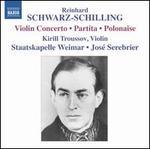 Reinhard Schwarz-Schilling: Violin Concerto; Partita; Polonaise