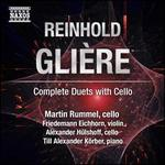 Reinhold Glière: Complete Duets with Cello