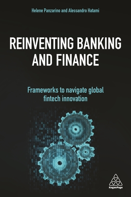 Reinventing Banking and Finance: Frameworks to Navigate Global Fintech Innovation - Panzarino, Helene, and Hatami, Alessandro