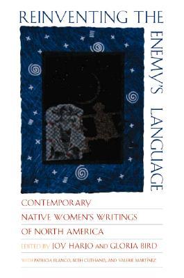 Reinventing the Enemy's Language: Contemporary Native Women's Writings of North America - Bird, Gloria (Editor), and Harjo, Joy (Editor)