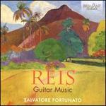 Reis: Guitar Music