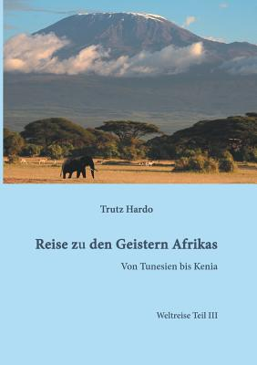 Reise Zu Den Geistern Afrikas - Hardo, Trutz