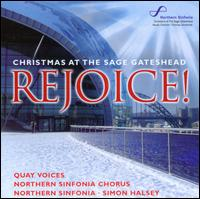 Rejoice! Christmas at the Sage Gateshead - Scarlett Courtney (soprano); Northern Sinfonia Chorus (choir, chorus); Quay Voices (choir, chorus); Royal Northern Sinfonia;...