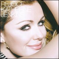 Rejoice - Katherine Jenkins