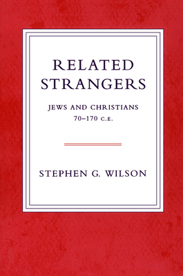Related Strangers: Jews and Christians - Wilson, Stephen