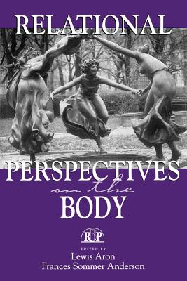 Relational Perspectives Body PR - Aron, Lewis, Ph.D. (Editor)