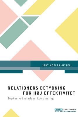 Relationers betydning for h°j effektivitet - Hoffer Gittell, Jody