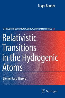 Relativistic Transitions in the Hydrogenic Atoms: Elementary Theory - Boudet, Roger