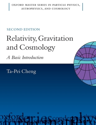 Relativity, Gravitation and Cosmology: A Basic Introduction - Cheng, Ta-Pei