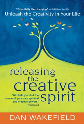 Releasing the Creative Spirit - Wakefield, Dan