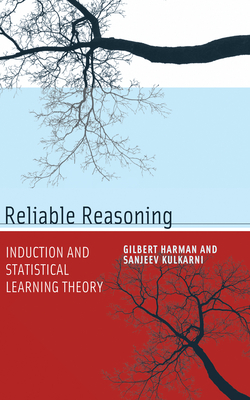 Reliable Reasoning: Induction and Statistical Learning Theory - Harman, Gilbert, and Kulkarni, Sanjeev