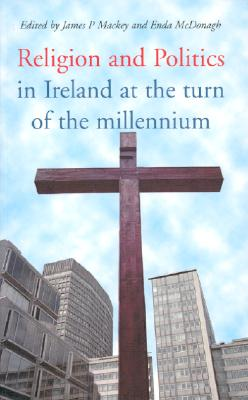 Religion and Politics in Ireland - Mackey, James P (Editor), and McDonagh, Enda (Editor)