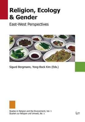 Religion, Ecology and Gender: East-West Perspectives - Bergmann, Sigurd (Editor), and Yong-Bock, Kim (Editor)