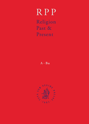 Religion Past and Present, Volume 10: Encyclopedia of Theology and Religion - Betz, Hans Dieter, and Browning, Don, Professor, and Janowski, Bernd