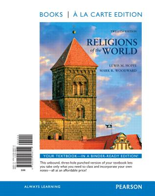 Religions of the World, Books a la Carte Edition - Hopfe, Lewis M, and Woodward, Mark R