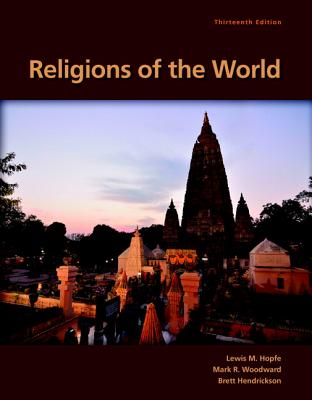 Religions of the World - Hopfe, Lewis M., and Woodward, Mark R., and Hendrickson, Brett