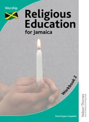 Religious Education for Jamaica Workbook 2: Worship - Bryan Campbell, Davia, and Peart, Grace, and House, Catherine (Series edited by)