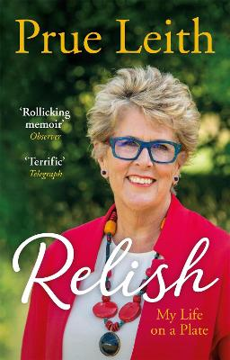 Relish: My Life on a Plate - Leith, Prue