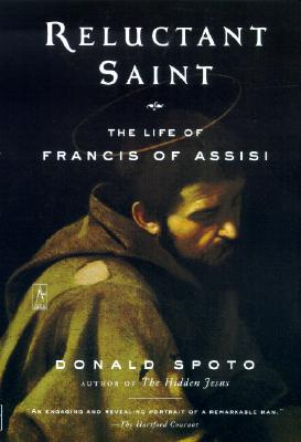 Reluctant Saint: The Life of Francis of Assisi - Spoto, Donald, M.A., Ph.D.