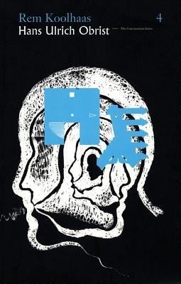Rem Koolhaas - Obrist, Hans Ulrich