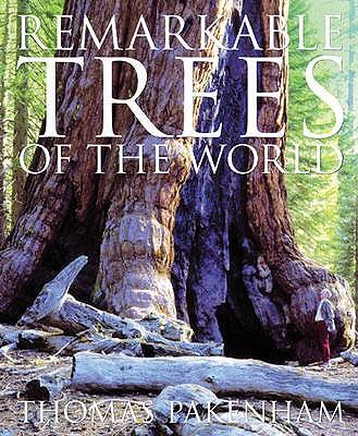Remarkable Trees of the World - Pakenham, Thomas