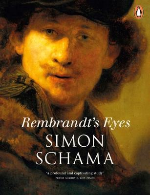 Rembrandt's Eyes - Schama, Simon, CBE