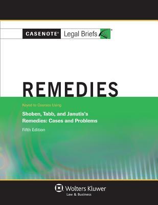 Remedies: Shoben Tabb & Janutis 5e - Briefs, Casenote Legal, and Casenotes