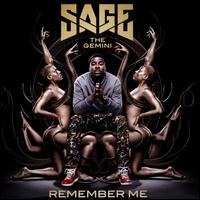 Remember Me [Clean Version] - Sage the Gemini