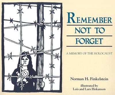 Remember Not to Forget: A Memory of the Holocaust - Finkelstein, Norman H