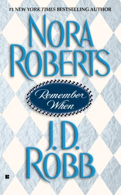 Remember When - Robb, J D, and Roberts, Nora