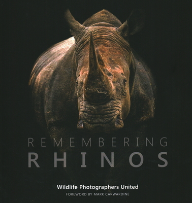 Remembering Rhinos - Carwardine, Mark (Foreword by)