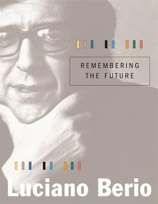 Remembering the Future - Berio, Luciano